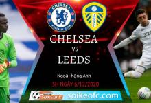 Nhận định trận đấu giữa Chelsea và Leeds